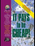 Jerry Baker's It Pays to Be Cheap!: 1,973 of the Niftiest, Swiftiest, and Thriftiest Secrets on Earth for Spendin' Less and Savin' More On... Food, Cl