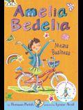 Amelia Bedelia Bind-Up: Books 1 and 2: Amelia Bedelia Means Business; Amelia Bedelia Unleashed