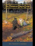 The Catholic Girl's Guide: Counsels & Devotions for Girls in the Ordinary Walks of Life