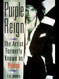 Purple Reign: The Artist Formerly Known As Prince