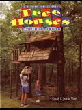 Tree Houses You Can Actually Build: A Weekend Project Book