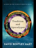 Tradition and Apocalypse: An Essay on the Future of Christian Belief