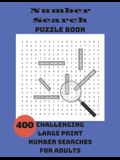 Number Search Puzzle Book: 400 Challenging Large Print Number Searches For Adults