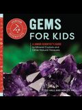 Gems for Kids: A Junior Scientist's Guide to Mineral Crystals and Other Natural Treasures