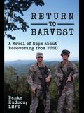 Return to Harvest: A Novel of Hope about Recovering from PTSD