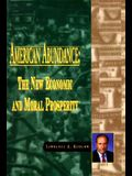 American Abundance: The New Economic and Moral Prosperity