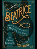 Beatrice: An Alarming Tale of British Murder and Woe