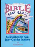 Bible Baby Names: Spiritual Choices from Judeo-Christian Sources