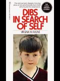 Dibs in Search of Self: The Renowned, Deeply Moving Story of an Emotionally Lost Child Who Found His Way Back