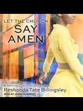 Let the Church Say Amen Lib/E