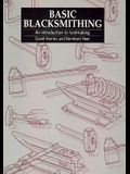 Basic Blacksmithing: An Introduction to Toolmaking