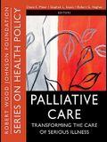 Palliative Care: Transforming the Care of Serious Illness
