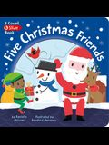 Five Christmas Friends: A Count & Slide Book