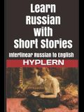 Learn Russian with Short Stories: Interlinear Russian to English