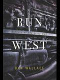 Run West: A Novel of the Civil War