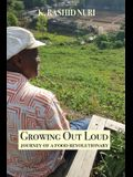 Growing Out Loud: Journey of a Food Revolutionary