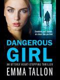 Dangerous Girl: An utterly heart-stopping thriller
