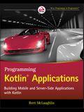 Programming Kotlin Applications: Building Mobile and Server-Side Applications with Kotlin