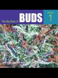 The Big Book of Buds: Marijuana Varieties from the World's Great Seed Breeders