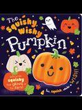 The Squishy, Wishy Pumpkin