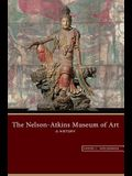 The Nelson-Atkins Museum of Art: A History