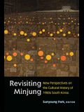 Revisiting Minjung: New Perspectives on the Cultural History of 1980s South Korea