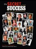 The Secret of Their Success: Interviews with Legends & Luminaries