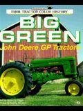 Big Green: John Deere Gp Tractors