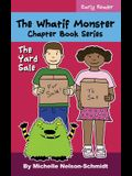 The Whatif Monster Chapter Book Series: The Yard Sale