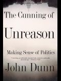 The Cunning of Unreason: Making Sense of Politics