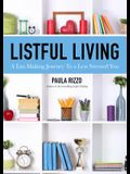 Listful Living: A List-Making Journey to a Less Stressed You (Gift for Stressed Working Women, How to Stay Organized)