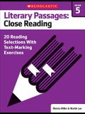 Literary Passages: Close Reading: Grade 5: 20 Reading Selections with Text-Marking Exercises