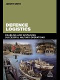 Defence Logistics: Enabling and Sustaining Successful Military Operations