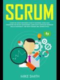 Scrum: The Ultimate Beginner's Guide to Mastering Scrum Agile Framework for Project Management: Learn How to Emphasize Teamwo