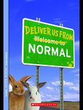 Deliver Us From Normal (Turtleback School & Library Binding Edition)
