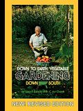 Down to Earth Gardening Down South, Revised Edition