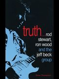 Truth: Rod Stewart, Ron Wood and the Jeff Beck Group