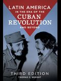 Latin America in the Era of the Cuban Revolution and Beyond
