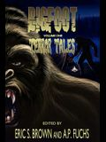 Bigfoot Terror Tales Vol. 1: Scary Stories of Sasquatch Horror