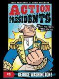 Action Presidents: George Washington!
