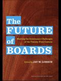 The Future of Boards: Meeting the Governance Challenges of the Twenty-First Century