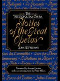 The Metropolitan Opera: Stories of the Great Operas