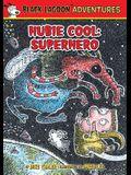 Hubie Cool: Superhero