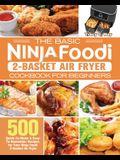 The Basic Ninja Foodi 2-Basket Air Fryer Cookbook for Beginners