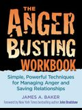 Anger Busting Workbook: Simple, Powerful Techniques for Managing Anger & Saving Relationships