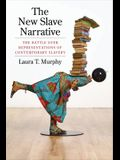 The New Slave Narrative: The Battle Over Representations of Contemporary Slavery