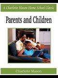 Parents and Children: Charlotte Mason Homeschooling Series, Vol. 2