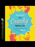 The Cranky Mom Fix Lib/E: Get a Happier, More Peaceful Home by Slaying the Momster in All of Us