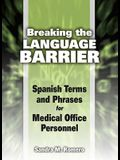 Breaking the Language Barrier: Spanish Terms and Phrases for Medical Office Personnel