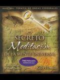 El Secreto Meditacion: de Le Mente Universal